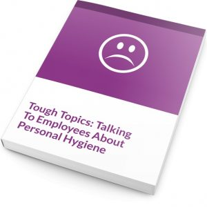 Tough Topics Talking to Employees about Personal Hygiene